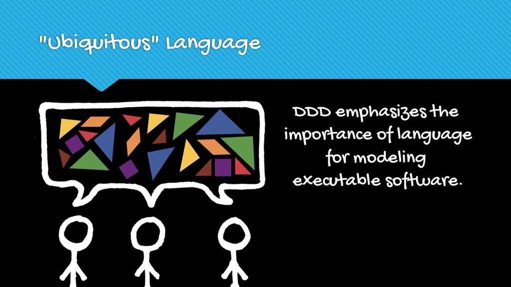 """""""Ubiquitous"""" Language DDD emphasizes the import..."""