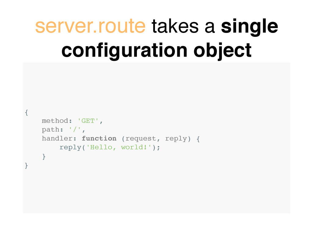 server.route takes a single configuration object...