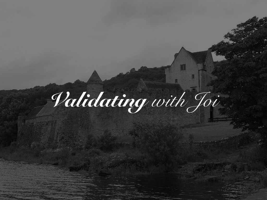 Validating with Joi