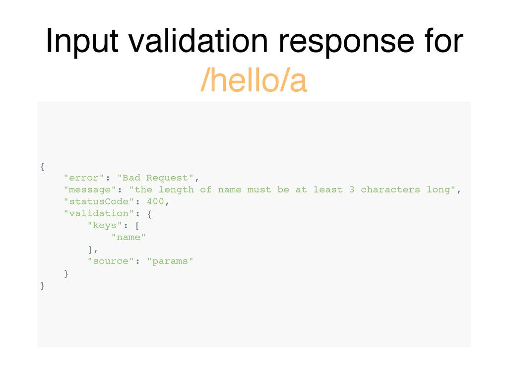 "Input validation response for /hello/a { ""error..."