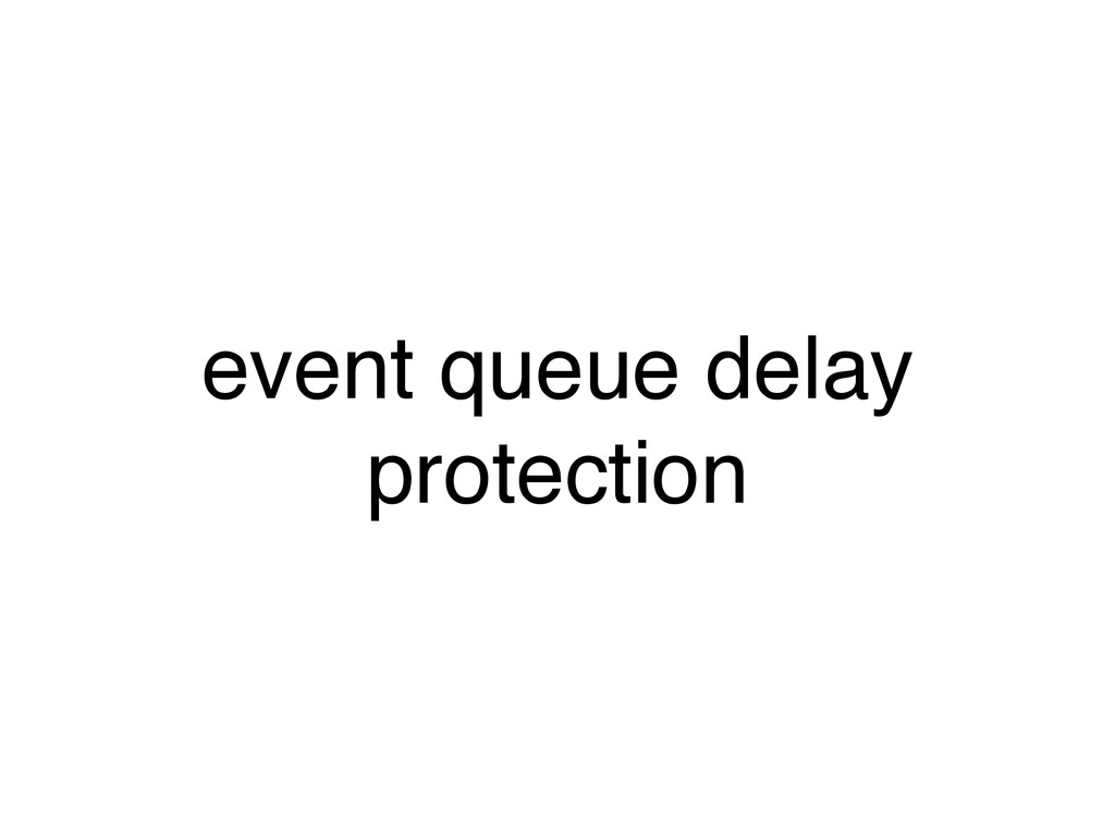 event queue delay protection