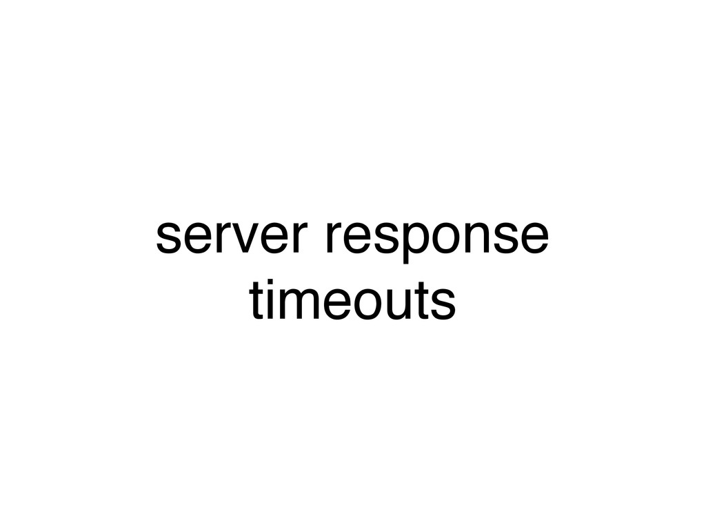 server response timeouts