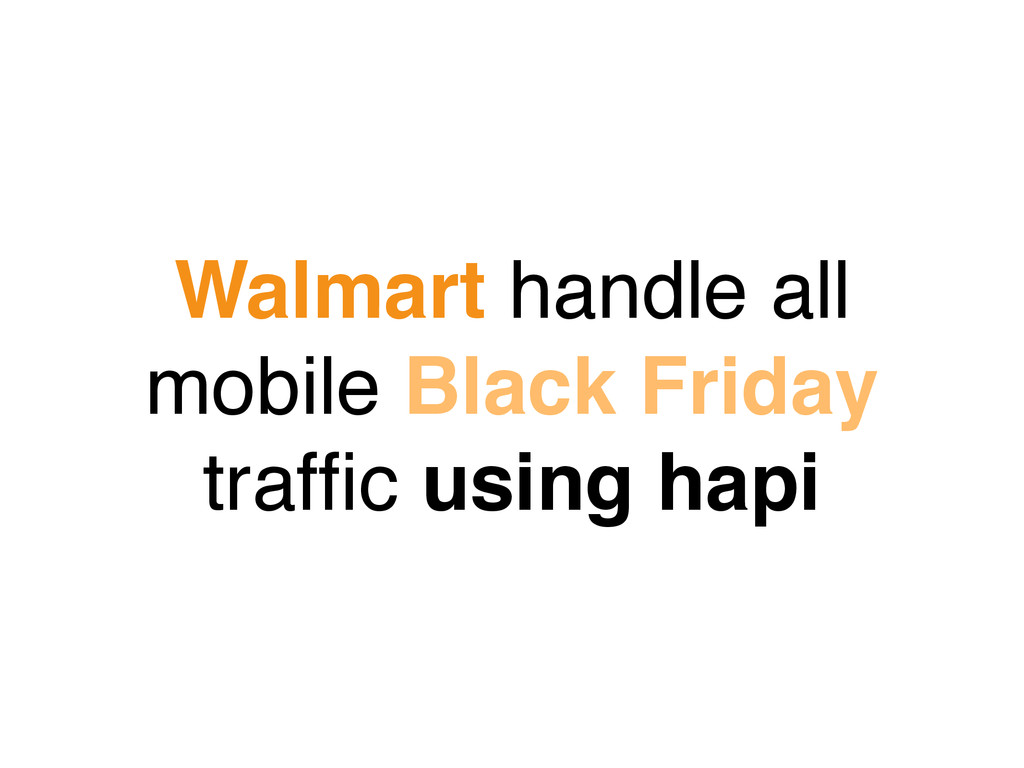 Walmart handle all mobile Black Friday traffic u...