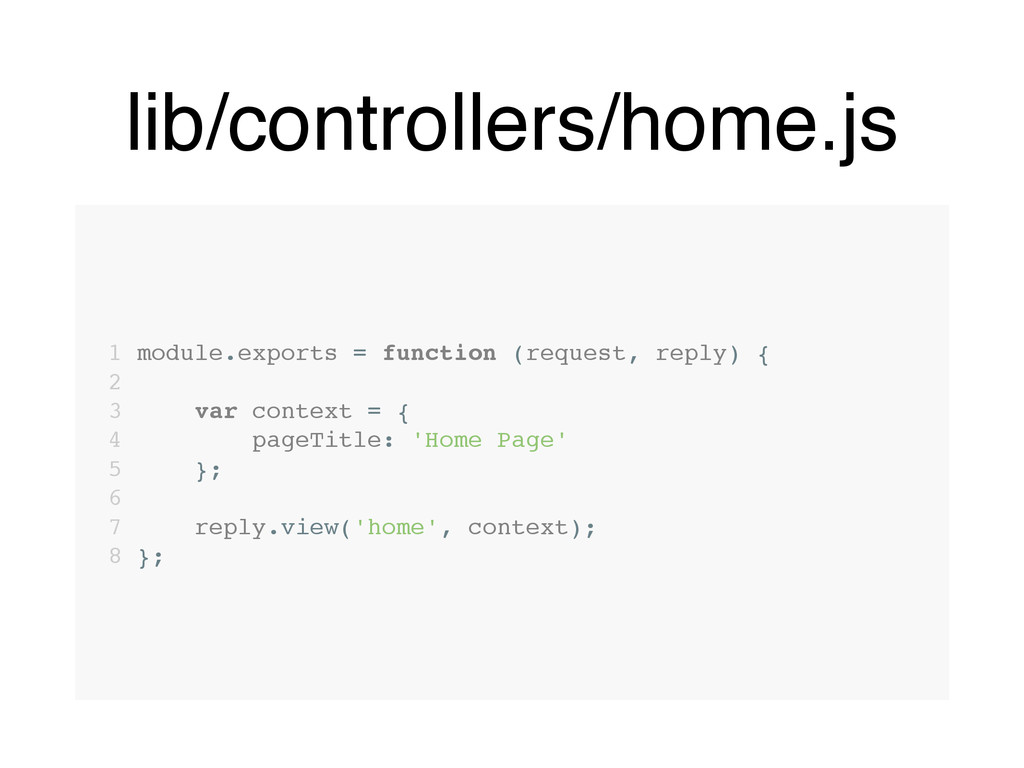 lib/controllers/home.js 1 module.exports = func...