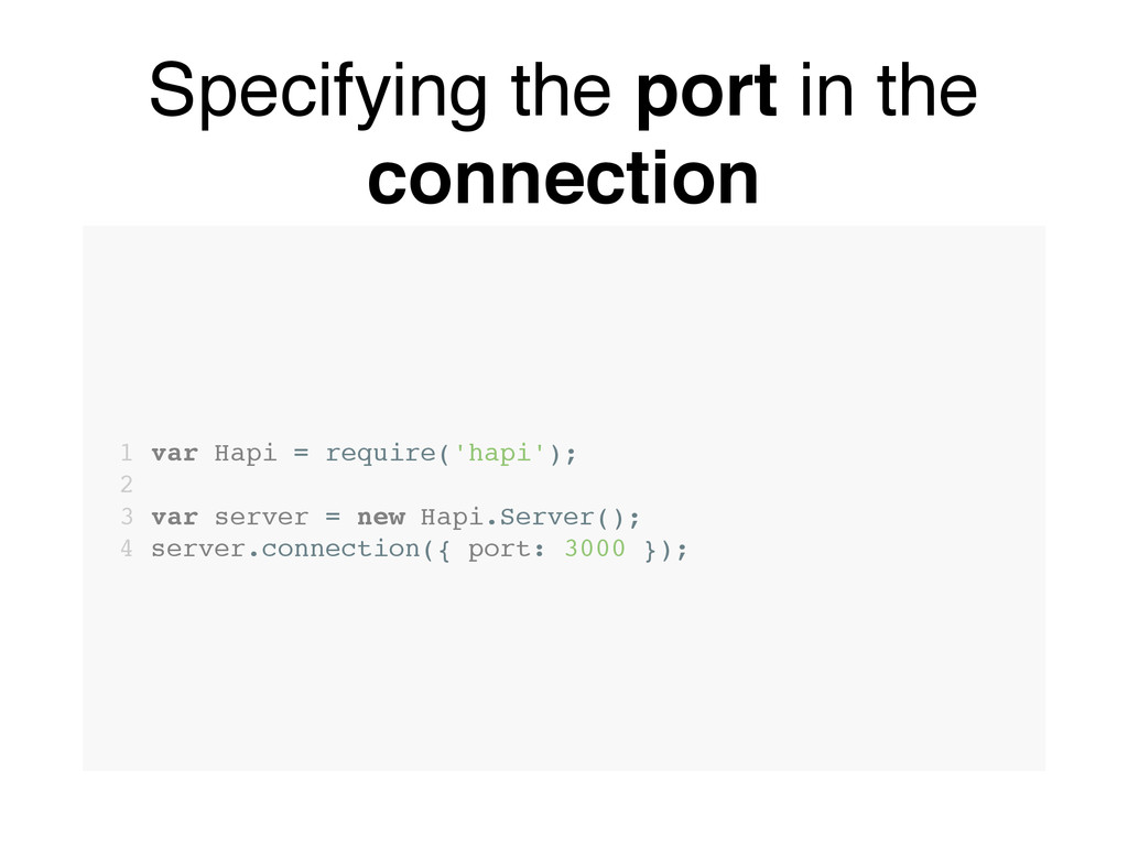 Specifying the port in the connection 1 var Hap...
