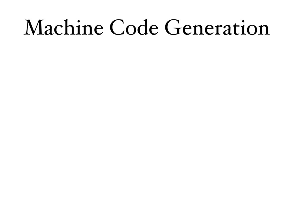 Machine Code Generation