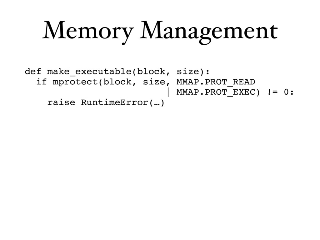 Memory Management def make_executable(block, si...