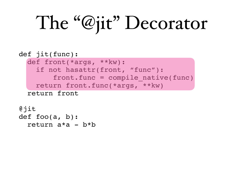 "The ""@jit"" Decorator def jit(func): def front(*..."