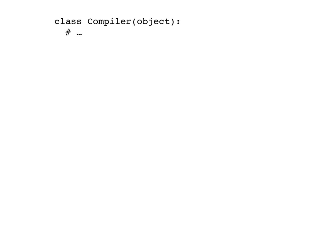 class Compiler(object): # …