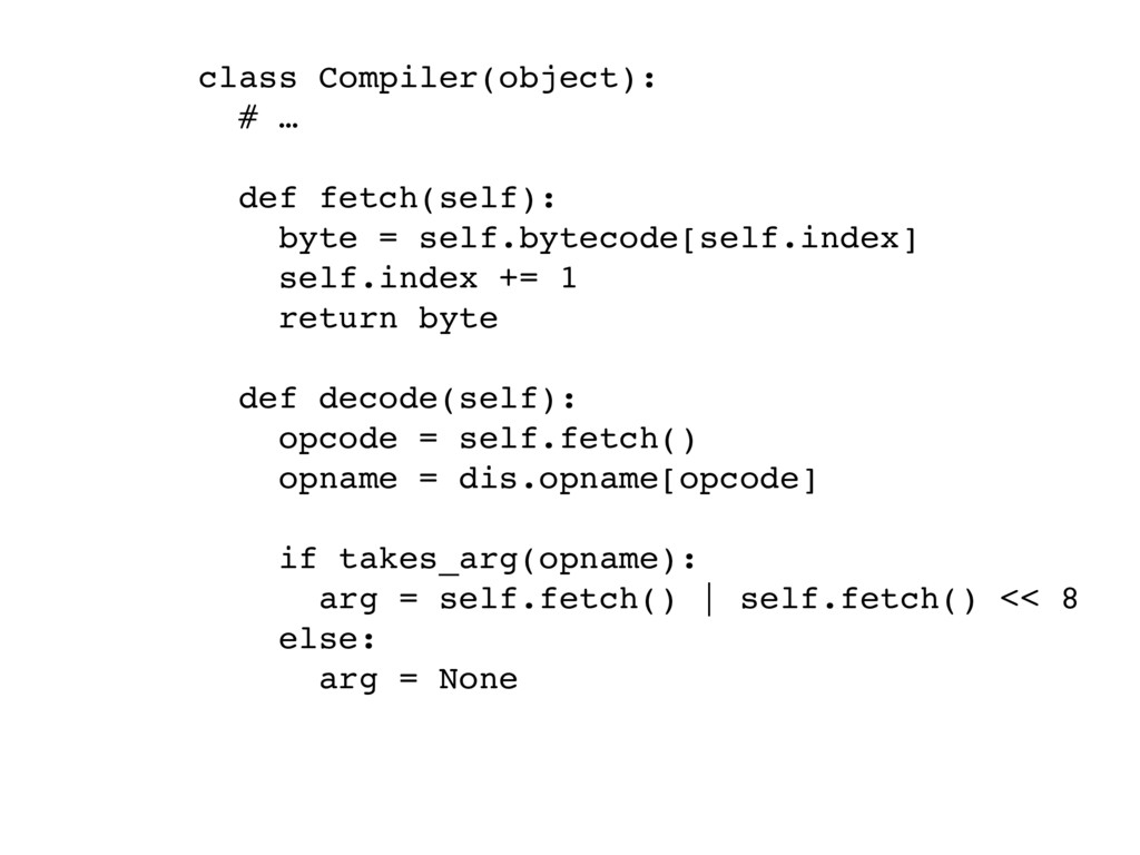 class Compiler(object): # … def fetch(self): by...