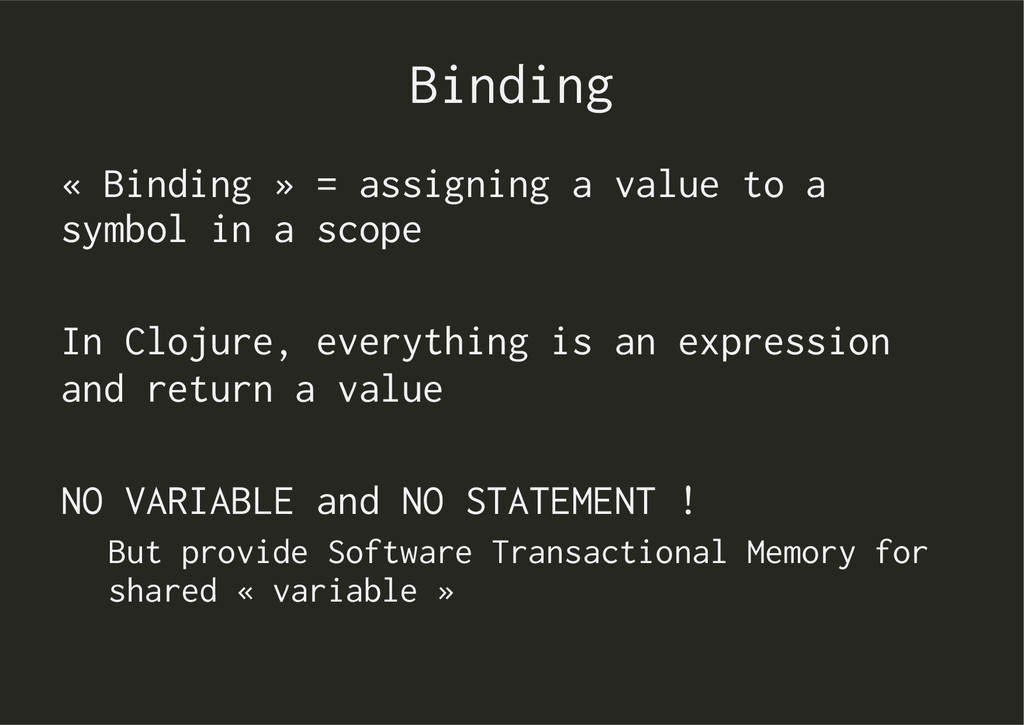 Binding « Binding » = assigning a value to a sy...