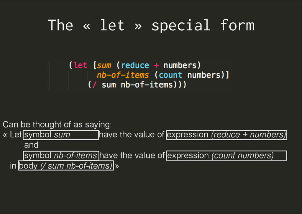 The « let » special form Can be thought of as s...