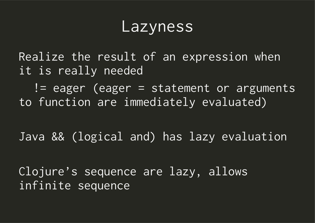 Lazyness Realize the result of an expression wh...
