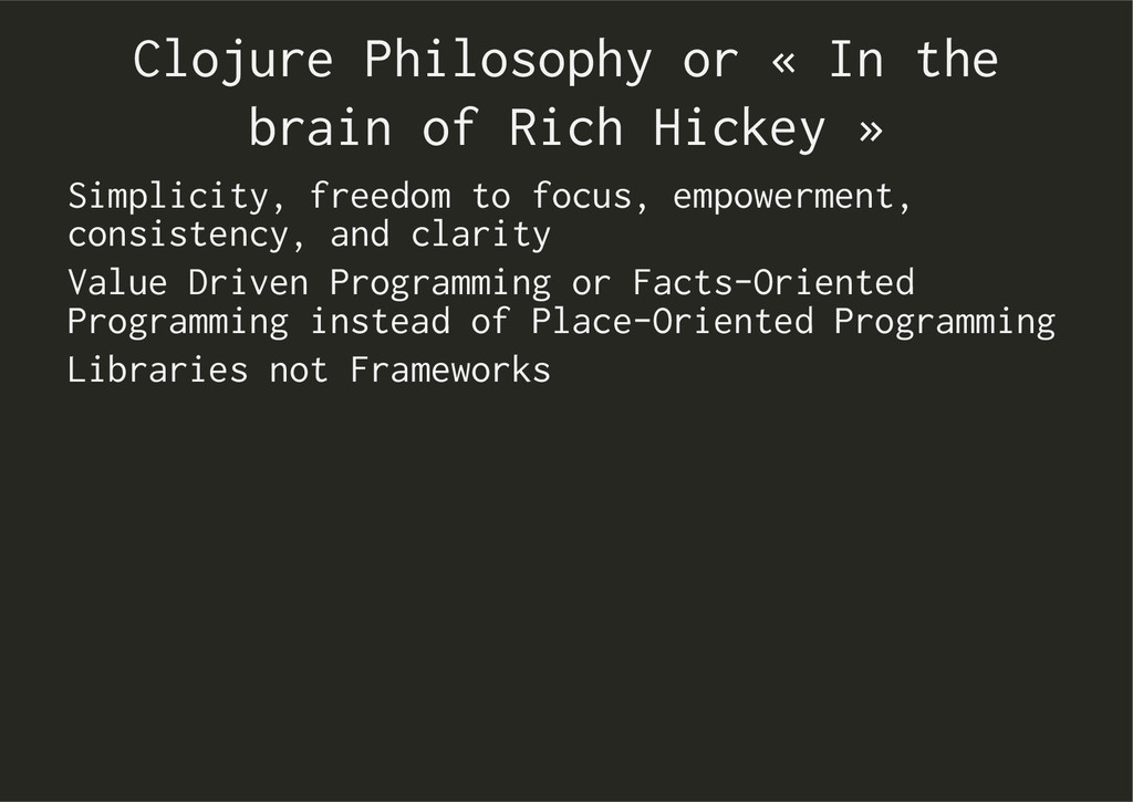 Clojure Philosophy or « In the brain of Rich Hi...