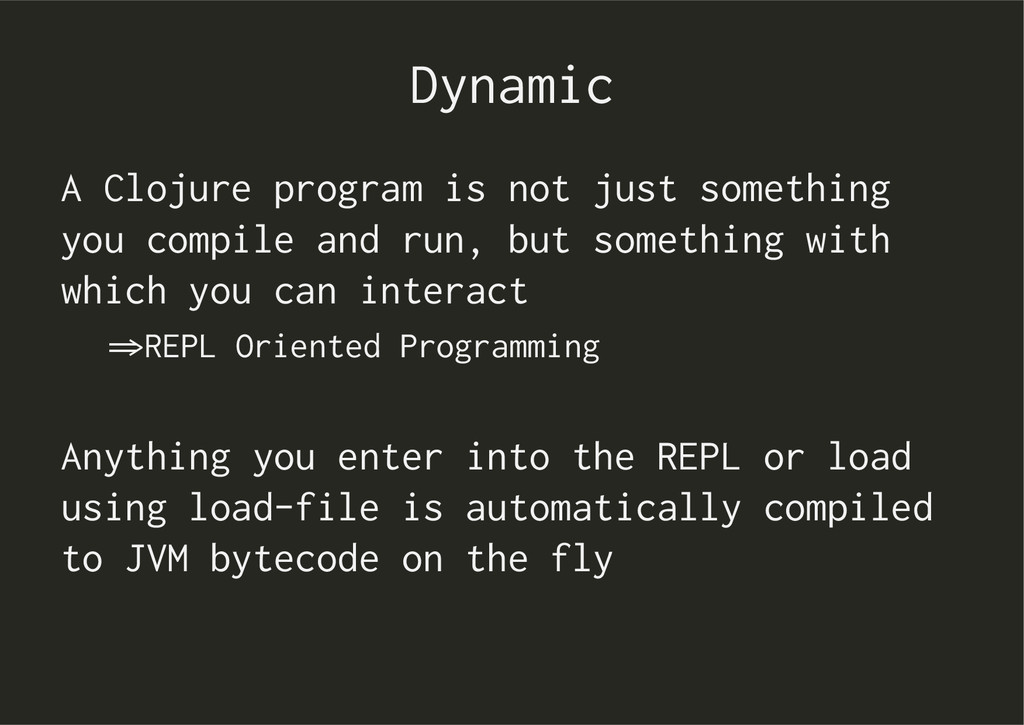 Dynamic A Clojure program is not just something...