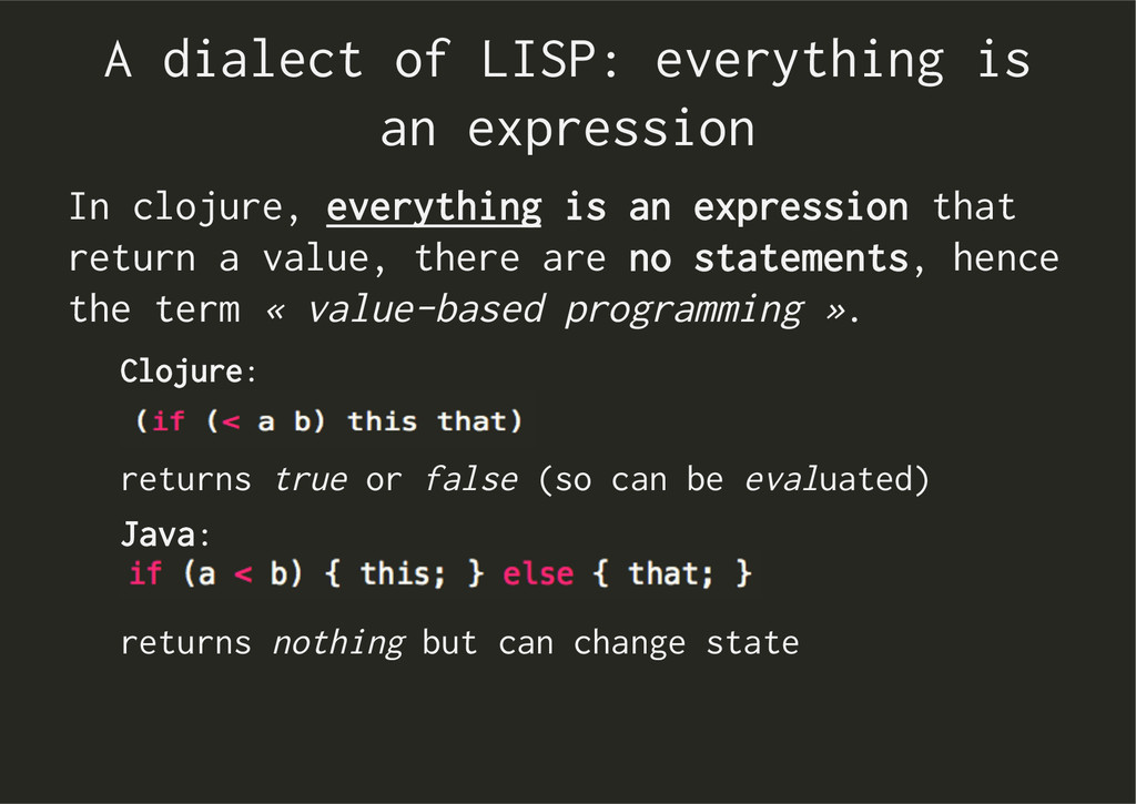 A dialect of LISP: everything is an expression ...