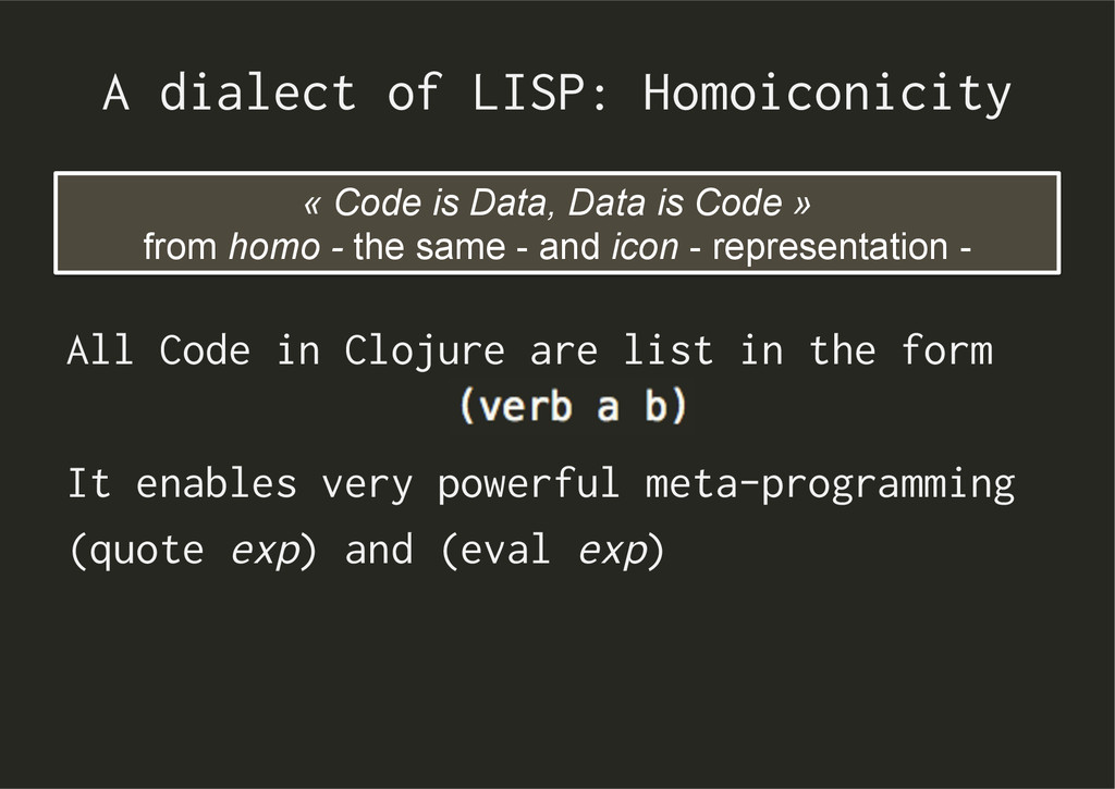 A dialect of LISP: Homoiconicity All Code in Cl...