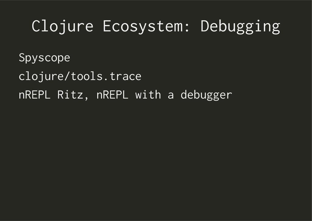 Clojure Ecosystem: Debugging Spyscope clojure/t...
