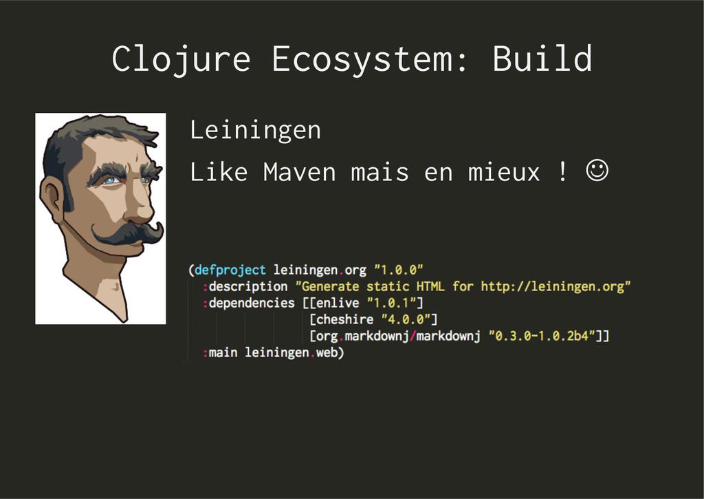 Clojure Ecosystem: Build Leiningen Like Maven m...