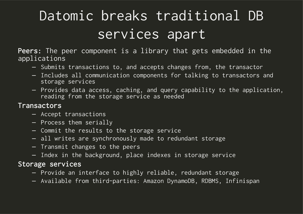 Datomic breaks traditional DB services apart Pe...