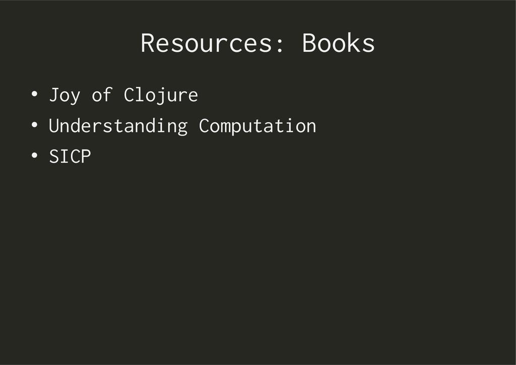 Resources: Books • Joy of Clojure • Understan...