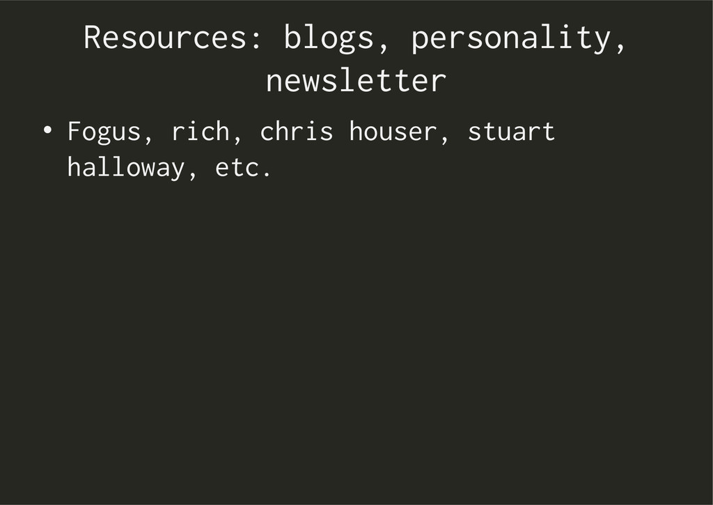 Resources: blogs, personality, newsletter • Fo...