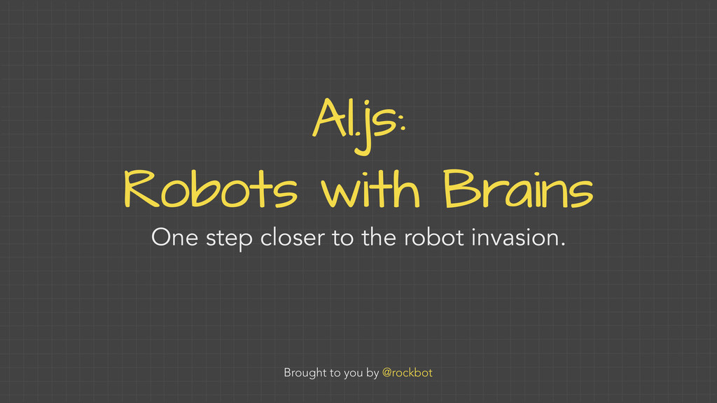 AI.js: Robots with Brains One step closer to th...