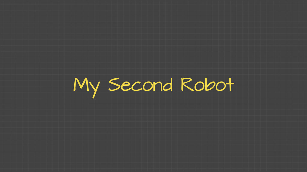My Second Robot