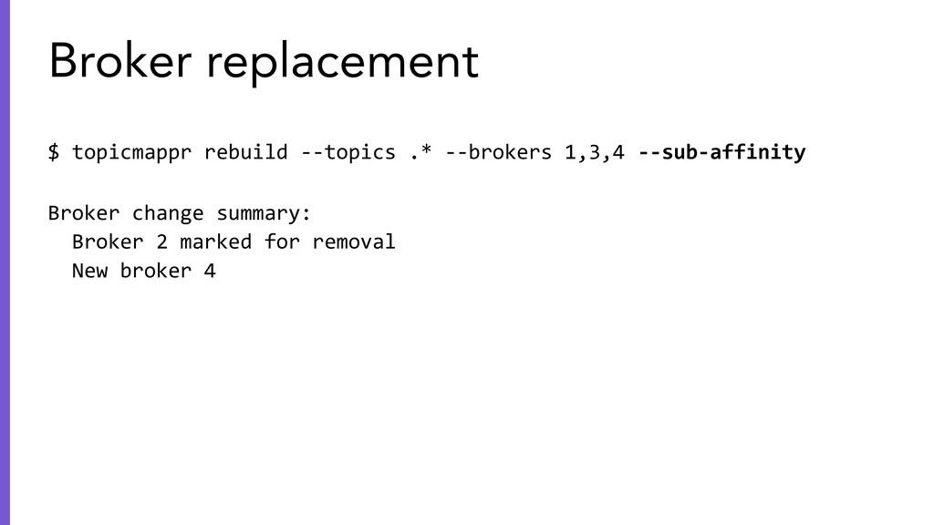 $ topicmappr rebuild --topics .* --brokers 1,3,...