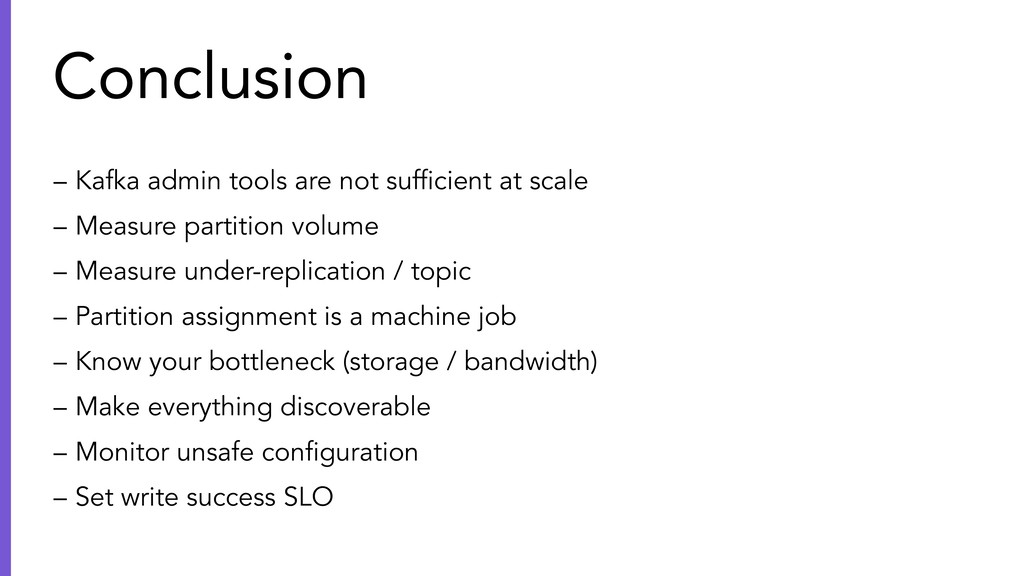 – Kafka admin tools are not sufficient at scale ...
