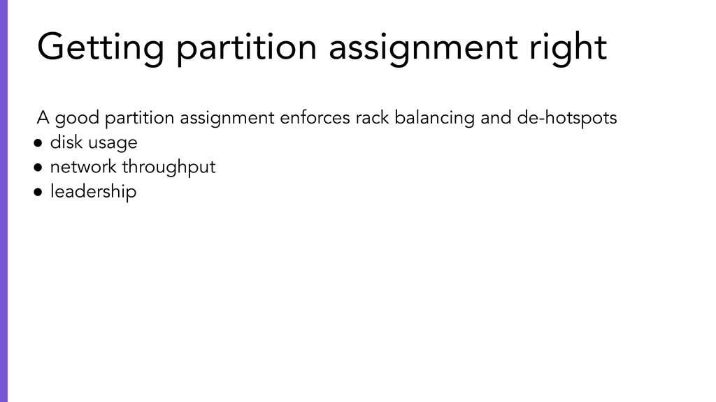 A good partition assignment enforces rack balan...
