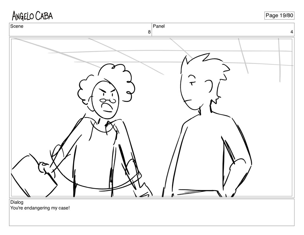 Scene 8 Panel 4 Dialog You're endangering my ca...