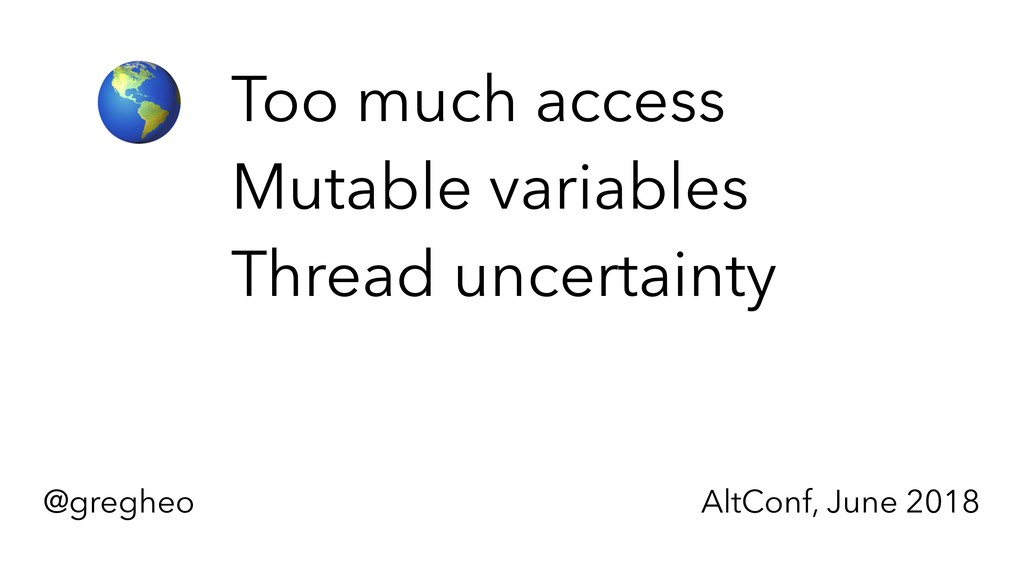 @gregheo AltConf, June 2018 $ Too much access M...