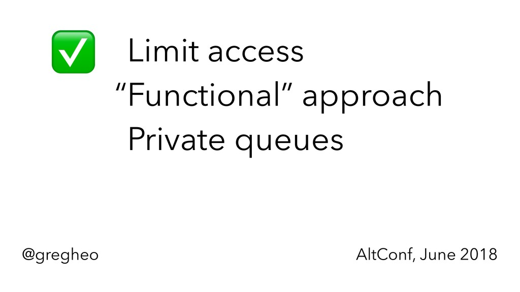 "@gregheo AltConf, June 2018 ✅ ""Limit access ""Fu..."