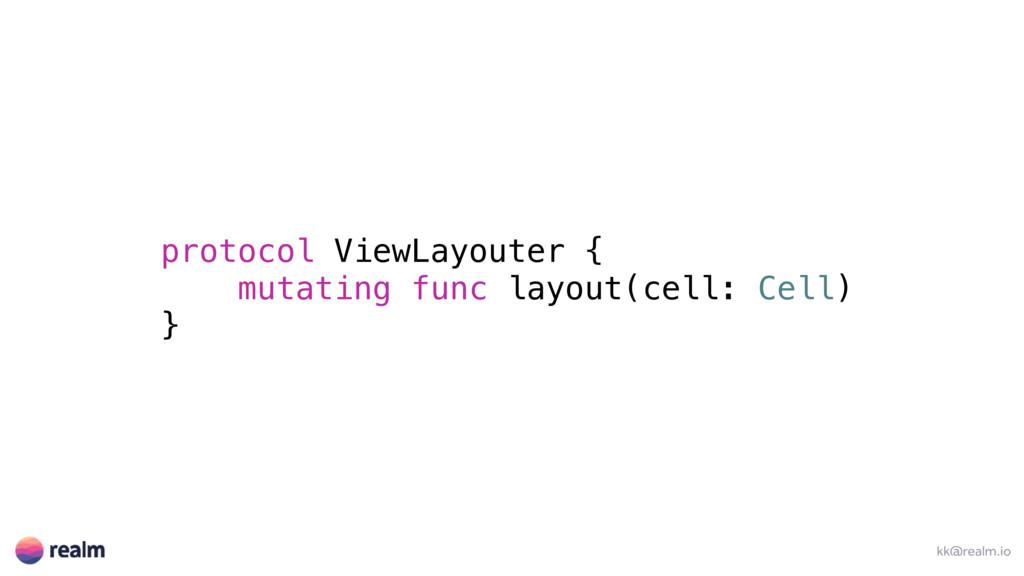 kk@realm.io protocol ViewLayouter { mutating fu...