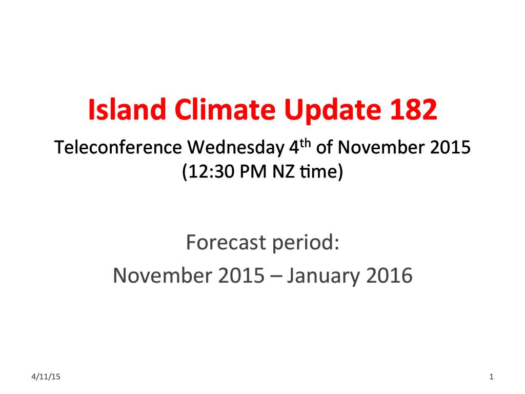 Island Climate Update 182 Forecast period: Nove...
