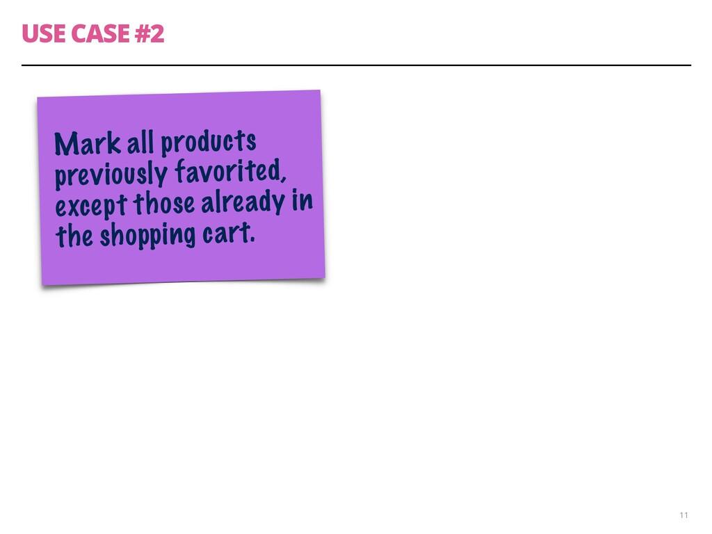 CASO DE USO #2 11 Mark all products previously ...