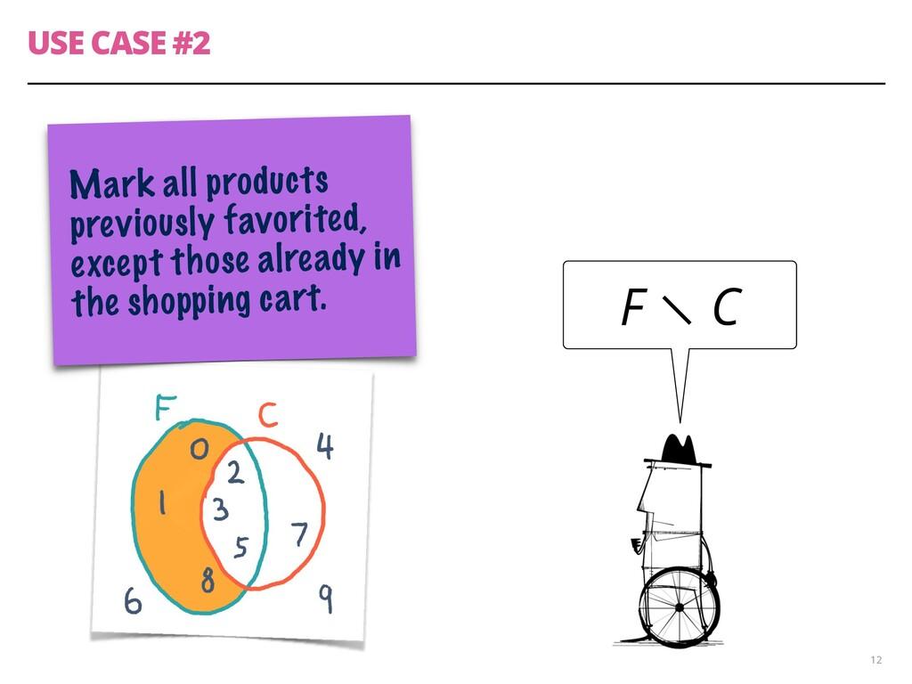 CASO DE USO #2 12 F ∖ C Mark all products previ...