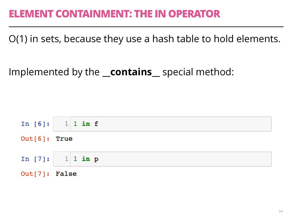 ELEMENT CONTAINMENT: THE IN OPERATOR O(1) in se...