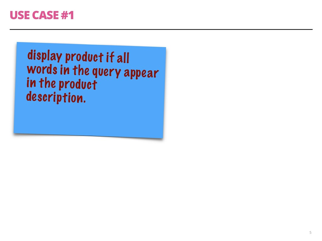 CASE STUDY #1 5 display product if all words in...