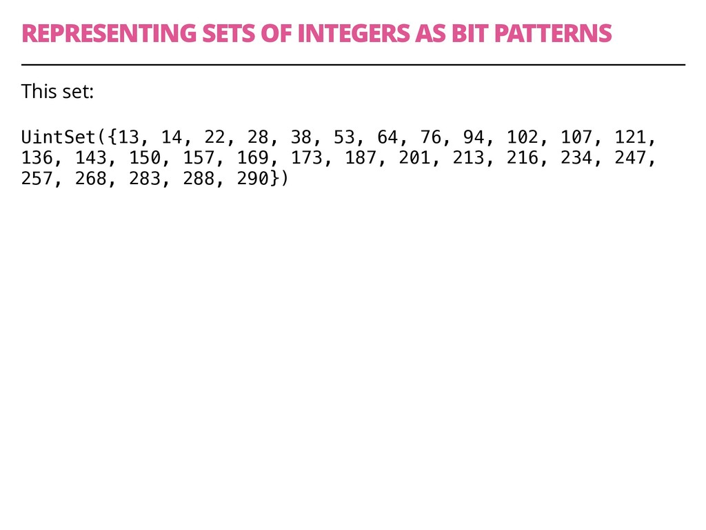 REPRESENTING SETS OF INTEGERS AS BIT PATTERNS 4...