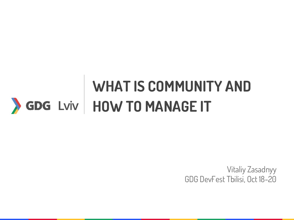 WHAT IS COMMUNITY AND HOW TO MANAGE IT Vitaliy ...