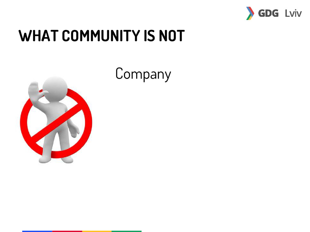 WHAT COMMUNITY IS NOT Company