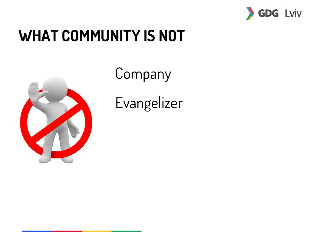 WHAT COMMUNITY IS NOT Company Evangelizer