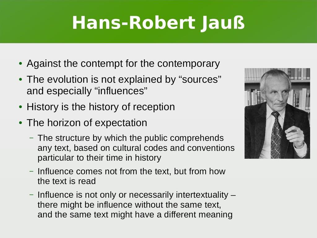 Hans-Robert Jauß ● Against the contempt for the...
