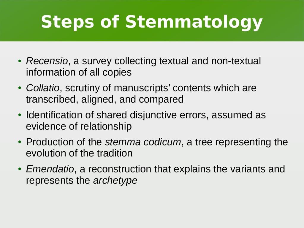Steps of Stemmatology ● Recensio, a survey coll...