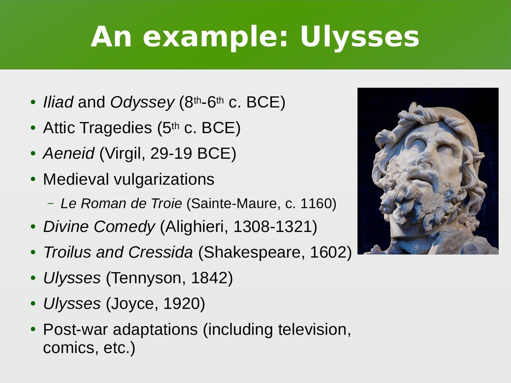 An example: Ulysses ● Iliad and Odyssey (8th-6t...