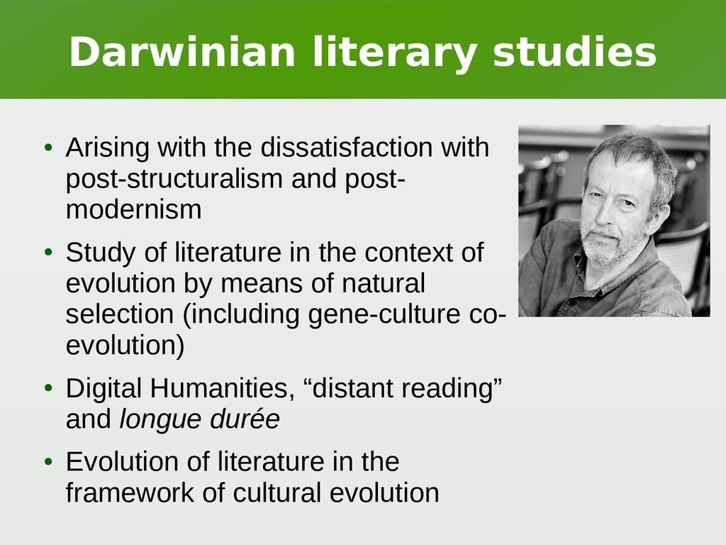 Darwinian literary studies ● Arising with the d...