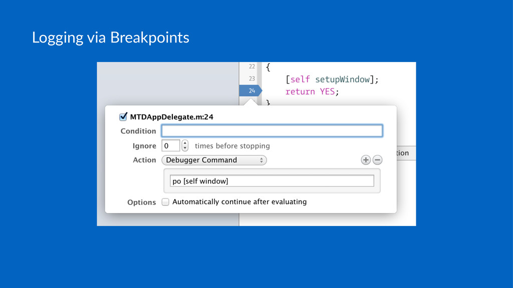 Logging&via&Breakpoints