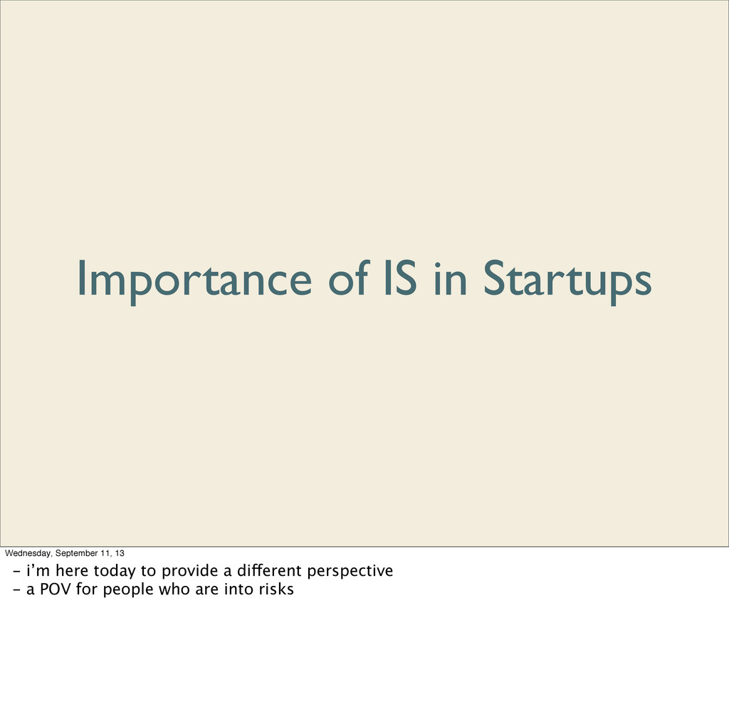 Importance of IS in Startups Wednesday, Septemb...